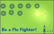 Be a flu fighter!